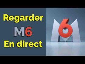 Comment regarder  M6  en Direct